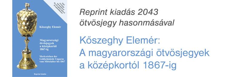 Kőszeghy Elemér<br>A magyarországi ötvösjegyek...