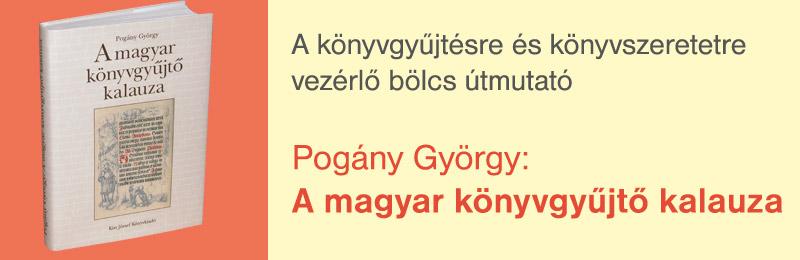 Pogány György<br>A magyar könyvgyűjtő kalauza