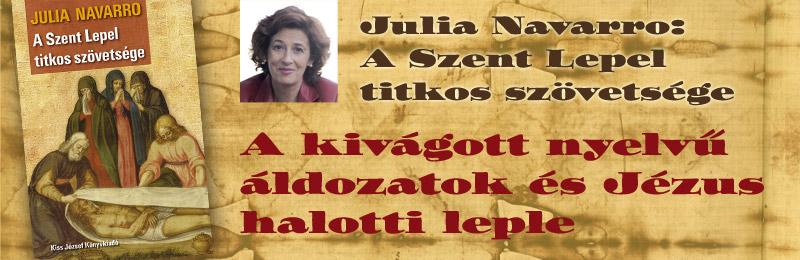 Julia Navarro<br> A Szent Lepel titkos szövetsége